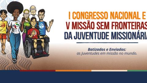 I Congresso Missionário Nacional e a V Missão Sem Fronteiras